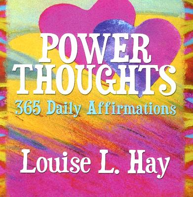 Power Thoughts, Louise Hay