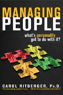 Managing People...What's Personality Got To Do With It?, Ritberger Ph.D., Carol