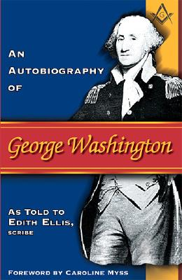An Autobiography of George Washington, Ellis, Edith