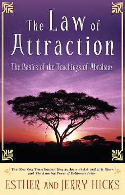 The Law of Attraction: The Basics of the Teachings of Abraham, ESTHER HICKS, JERRY HICKS