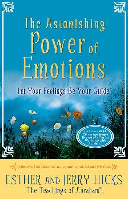 Image for The Astonishing Power Of Emotions: Let Your Feelings Be Your Guide