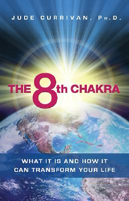 Image for The 8th Chakra: What It Is and How It Can Transform Your Life