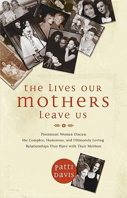 Image for The Lives Our Mothers Leaves Us
