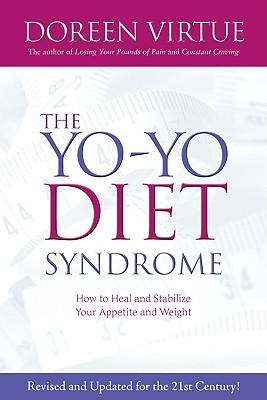 Image for YO-YO DIET SYNDROME HOW TO HEAL AND STABILIZE YOUR APPETITE AND WEIGHT