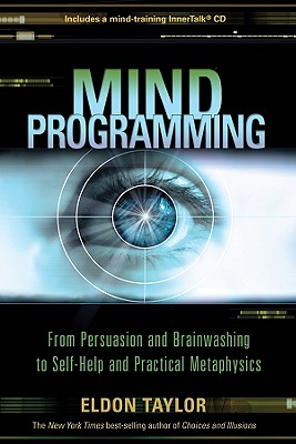 Image for Mind Programming - From Persuasion and Brianwashing to Self-Help and Practical Metaphysics