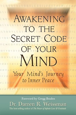 Image for Awakening to the Secret Code of Your Mind: Your Mind's Journey to Inner Peace