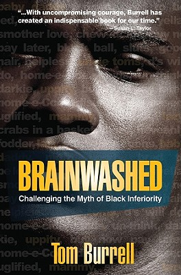 Brainwashed: Challenging the Myth of Black Inferio, TOM BURRELL