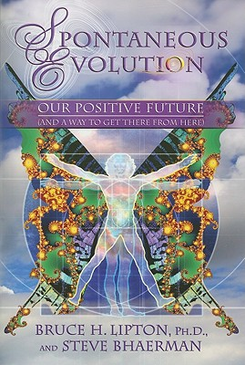 Image for Spontaneous Evolution: Our Positive Future and a Way to Get There From Here