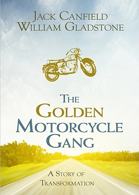 The Golden Motorcycle Gang, Jack Canfield and William Gladstone