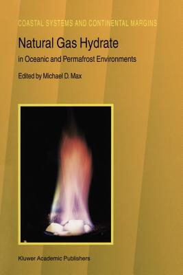 Natural Gas Hydrate: In Oceanic and Permafrost Environments (Coastal Systems and Continental Margins)