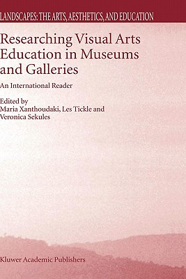 2: Researching Visual Arts Education in Museums and Galleries: An International Reader (Landscapes: the Arts, Aesthetics, and Education)