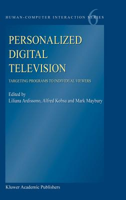 Personalized Digital Television: Targeting Programs to Individual Viewers (Human-Computer Interaction Series)