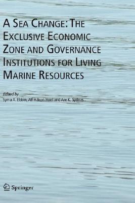 Image for A Sea Change: The Exclusive Economic Zone and Governance Institutions for Living Marine Resources