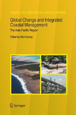 Image for Global Change and Integrated Coastal Management: The Asia-Pacific Region (Coastal Systems and Continental Margins)