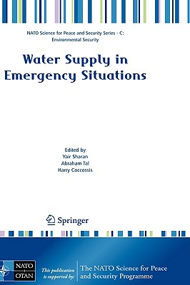 Water Supply in Emergency Situations (NATO Science for Peace and Security Series C: Environmental Security)