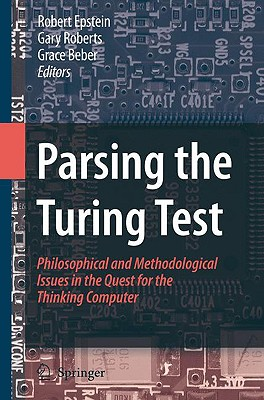 Image for Parsing the Turing Test: Philosophical and Methodological Issues in the Quest for the Thinking Computer