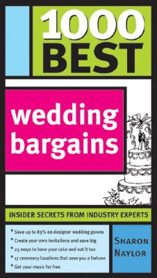 Image for 1000 Best Wedding Bargains: Insider Secrets from Industry Experts!