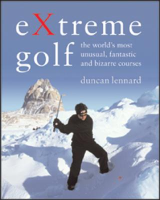 Image for EXTREME GOLF : THE WORLD'S MOST UNUSUAL