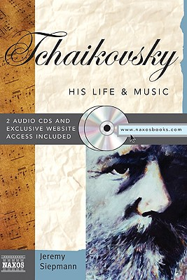 Tchaikovsky (His Life and Music), Jeremy Siepmann