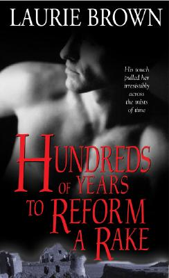 Hundreds of Years to Reform a Rake, Laurie Brown