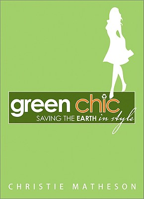 Image for Green Chic: Saving the Earth in Style