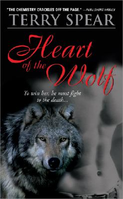 """Heart of the Wolf: To win her, he must fight to the death..."", ""Spear, Terry"""
