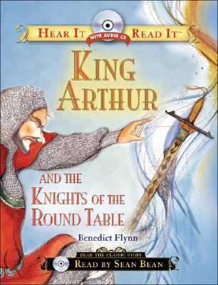 Image for King Arthur and the Knights of the Round Table (Hear It Read It Classics)