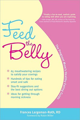 Image for Feed the Belly: The Pregnant Mom's Healthy Eating Guide