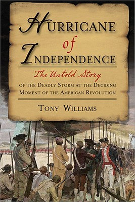 Image for Hurricane of Independence: The Untold Story of the Deadly Storm at the Deciding Moment of the American Revolution