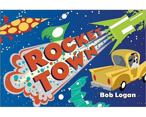 ROCKET TOWN, LOGAN, BOB