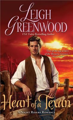 Heart of a Texan: Night Riders, Leigh Greenwood