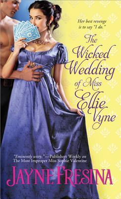 The Wicked Wedding of Miss Ellie Vyne, Jayne Fresina