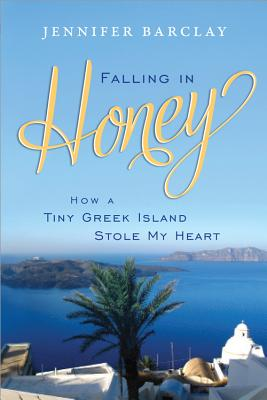 Image for Falling in Honey: How a Tiny Greek Island Stole My Heart
