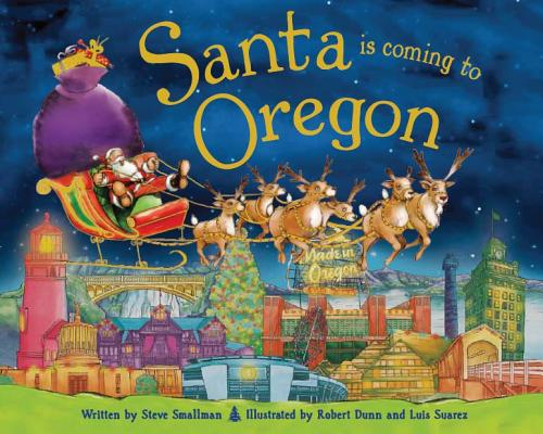 Santa Is Coming to Oregon, Steve Smallman (Author), Robert Dunn (Illustrator)