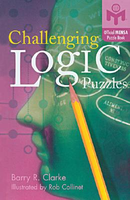 Challenging Logic Puzzles (Mensa®), Clarke, Barry R