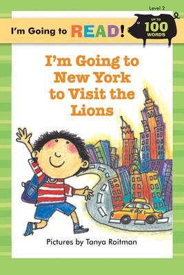 Image for I'm Going to Read® (Level 2): I'm Going to New York to Visit the Lions (I'm Going to Read® Series)
