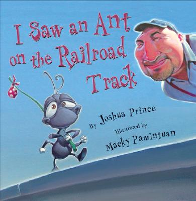 Image for I Saw an Ant on the Railroad Track