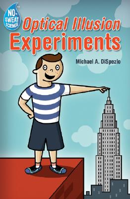 No-Sweat Science�: Optical Illusion Experiments, DiSpezio, Michael A.