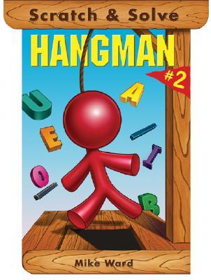 Scratch & Solve Hangman #2 (Scratch & Solve Series) (Bk. 2), Ward, Mike