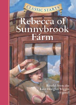 Image for Classic Starts: Rebecca of Sunnybrook Farm (Classic Starts Series)