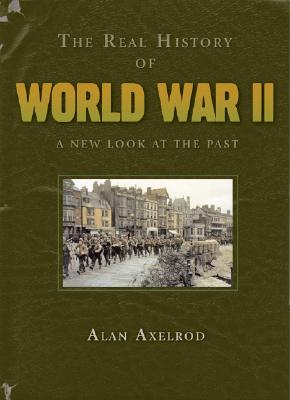 Image for The Real History of World War II: A New Look at the Past (Real History Series)