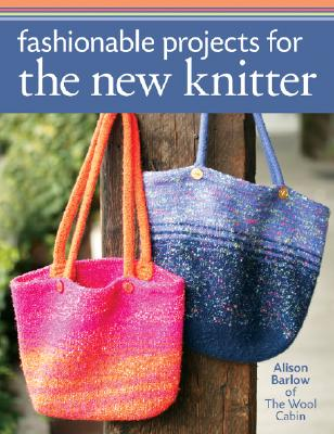 Image for Fashionable Projects for the New Knitter
