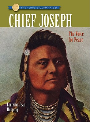 Sterling Biographies: Chief Joseph: The Voice for Peace, Lorraine Jean Hopping
