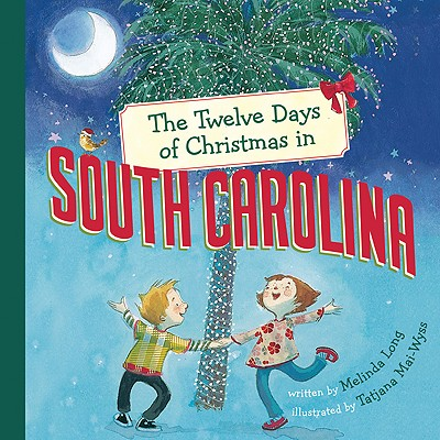 TWELVE DAYS OF CHRISTMAS IN SOUTH CAROLINA, LONG, MELINDA
