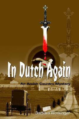 Image for In Dutch Again (Amish Country Mystery Series #1)