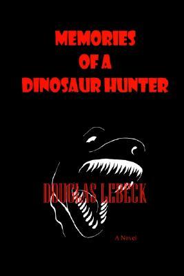 Image for Memories of a Dinosaur Hunter