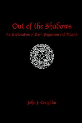 Image for Out of the Shadows: An Exploration of Dark Paganism and Magick