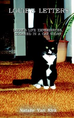 Image for LOUiE'S LETTERS: LOUiE'S LIFE EXPERIENCES, CLOAKED IN A CAT STORY