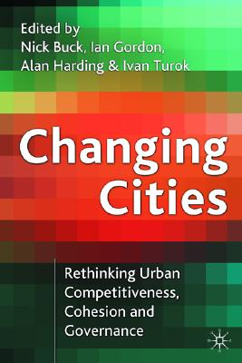 Image for Changing Cities: Rethinking Urban Competitiveness, Cohesion and Governance (Cities Texts)