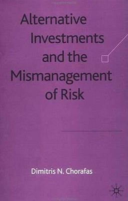 Image for Alternative Investments and the Mismanagement of Risk